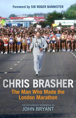 Chris Brasher: The Man Who Made the London Marathon (Hardback)