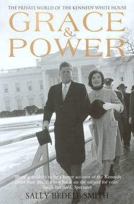 Grace & Power: The Private World of the Kennedy White House (Paperback)