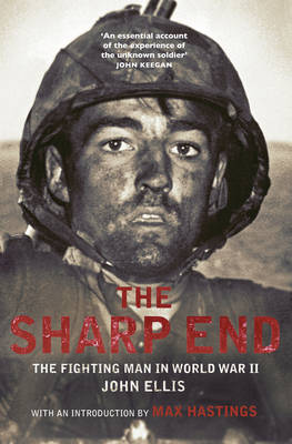 The Sharp End: The Fighting Man in World War II (Paperback)