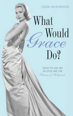 What Would Grace Do? (Hardback)