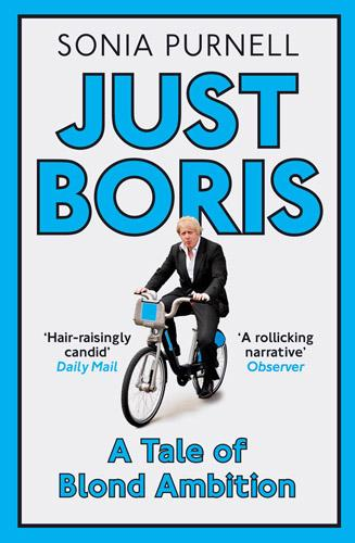 Just Boris: A Tale of Blond Ambition - A Biography of Boris Johnson (Paperback)