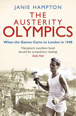 The Austerity Olympics: When the Games Came to London in 1948 (Paperback)
