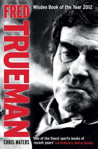 Fred Trueman: The Authorised Biography (Paperback)