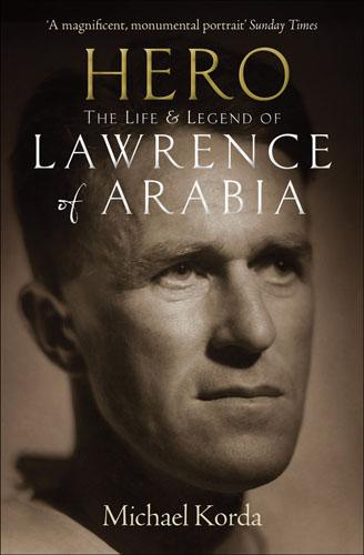 Hero: The Life & Legend of Lawrence of Arabia (Paperback)