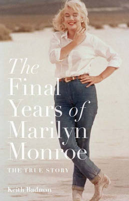 The Final Years of Marilyn Monroe: The Shocking True Story (Paperback)