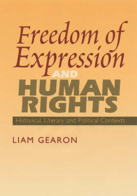 Freedom of Expression and Human Rights: Historical, Literary and Political Contexts (Paperback)