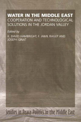 Water in the Middle East: Cooperation & Technological Solutions in the Jordan Valley (Hardback)