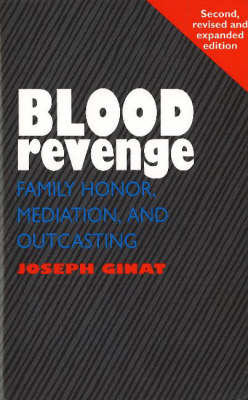 Blood Revenge: Family Honor, Mediation and Outcasting (Hardback)