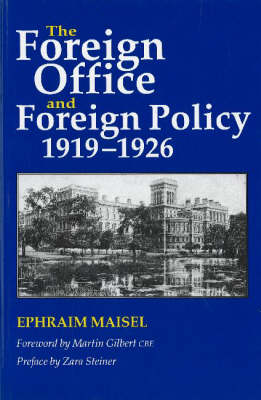 Foreign Office and Foreign Policy, 1919-1926 (Hardback)