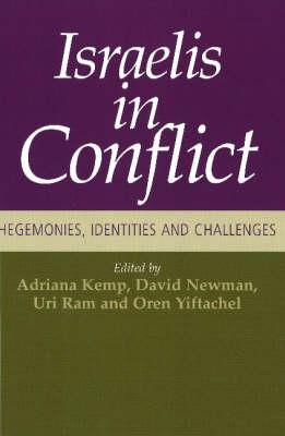 Israelis in Conflict: Hegemonies, Identities and Challenges (Hardback)
