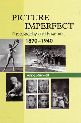 Picture Imperfect: Photography and Eugenics, 1879-1940 (Hardback)