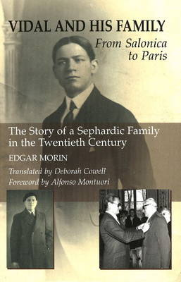 Vidal and His Family: From Salonica to Paris - The Story of a Sephardic Family in the Twentieth Century (Paperback)