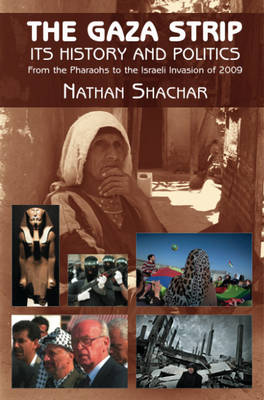 Gaza Strip: its History and Politics - from the Pharaohs to the Israeli Invasion of (Hardback)