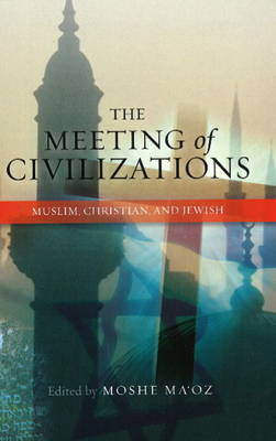 Meeting of Civilizations: Muslim, Christian and Jewish (Paperback)