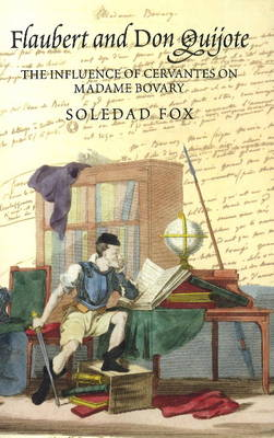 Flaubert and Don Quijote: The Influence of Cervantes on Madame Bovary (Paperback)