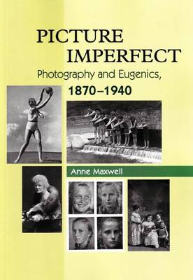 Picture Imperfect: Photography & Eugenics, 1870-1940 (Paperback)