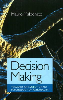 Decision Making: Towards an Evolutionary Theory of Human Action (Paperback)