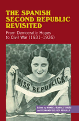 Spanish Second Republic Revisited: From Democratic Hopes to the Civil War (1931-1936) (Hardback)