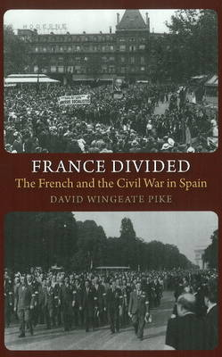 France Divided: The French & the Civil War in Spain (Hardback)
