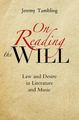 On Reading the Will: Law & Desire in Literature & Music (Hardback)