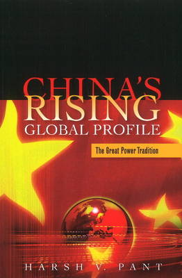 China's Rising Global Profile: The Great Power Tradition (Paperback)