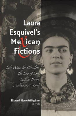 Laura Esquivel's Mexican Fictions: Like Water for Chocolate / The Law of Love / Swift as Desire / Malinche: A Novel (Paperback)