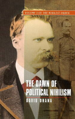 Dawn of Political Nihilism: Volume I of the Nihilist Order (Paperback)