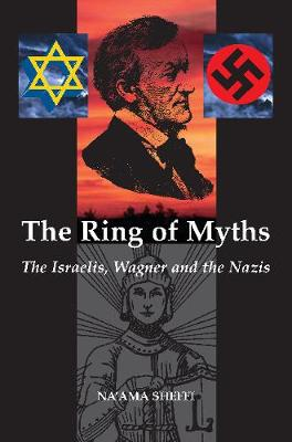Ring of Myths: Israelis, Wagner & the Nazis (Paperback)