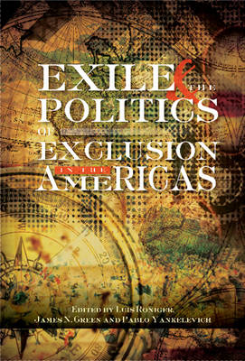 Exile & the Politics of Exclusion in the Americas (Paperback)