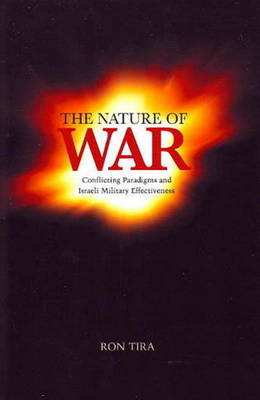 Nature of War: Conflicting Paradigms and Israeli Military Effectiveness (Paperback)