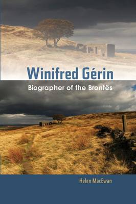 Winifred Gerin: Biographer of the Brontes (Paperback)