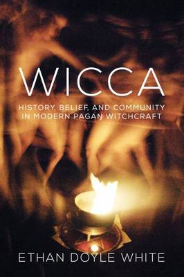 Wicca: History, Belief & Community in  Modern Pagan Witchcraft (Paperback)