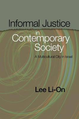 Informal Justice in Contemporary Society: A Multicultural City in Israel (Hardback)