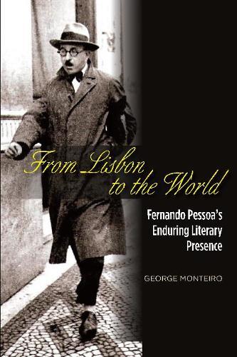 From Lisbon to the World: Fernando Pessoas Enduring Literary Presence (Hardback)