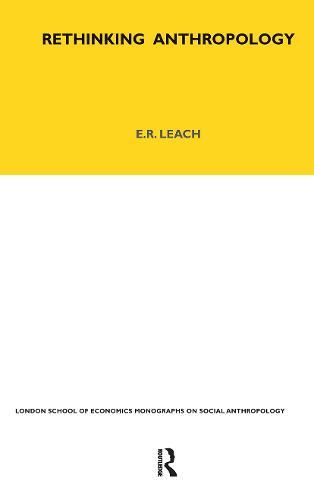Rethinking Anthropology: Volume 22 - LSE Monographs on Social Anthropology v. 22 (Hardback)