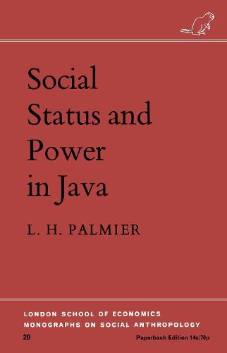Social Status and Power in Java - LSE Monographs on Social Anthropology v. 20 (Hardback)