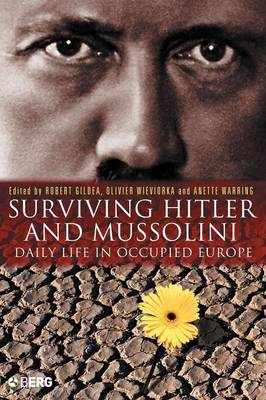 Surviving Hitler and Mussolini: Daily Life in Occupied Europe - Occupation in Europe v. 1 (Paperback)