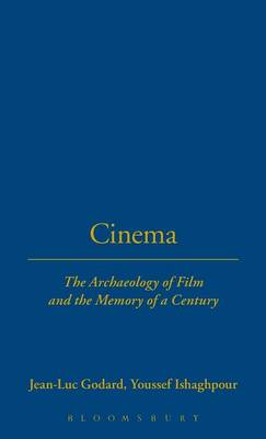 Cinema: The Archaeology of Film and the Memory of A Century - Talking Images v. 1 (Hardback)