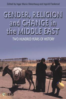 Gender, Religion and Change in the Middle East: Two Hundred Years of History (Paperback)