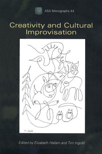 Creativity and Cultural Improvisation - ASA Monographs (Paperback)