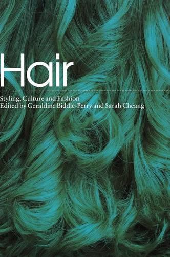 Hair: Styling Culture and Fashion (Hardback)