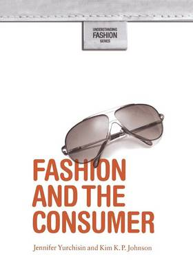 Fashion and the Consumer - Understanding Fashion (Paperback)