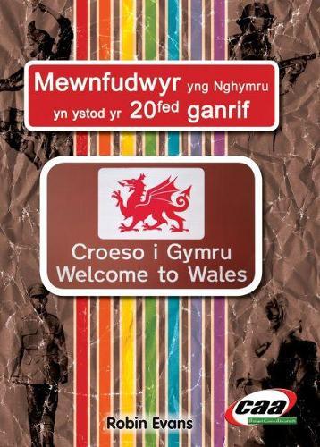 Mewnfudwyr yng Nghymru yn ystod yr 20fed Ganrif (Paperback)