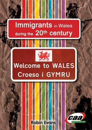 Immigrants in Wales During the 20th Century (Paperback)