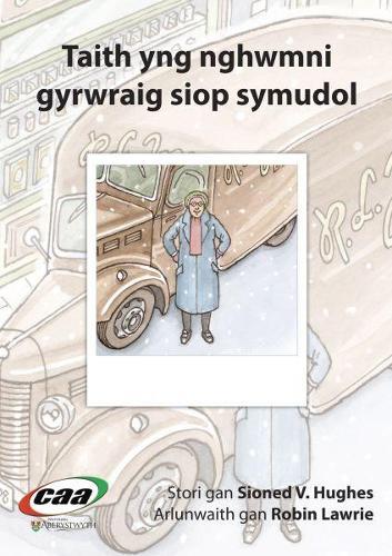Taith yng Nghwmni...: Taith yng Nghwmni Gyrwraig Siop Symudol (Paperback)