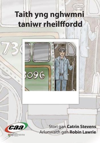 Taith yng Nghwmni...: Taith yng Nghwmni Taniwr Rheilffordd (Paperback)