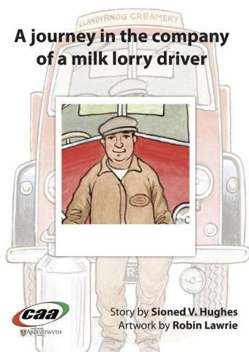 Journey in the Company Of..., A: A Journey in the Company of a Milk Lorry Driver (Paperback)