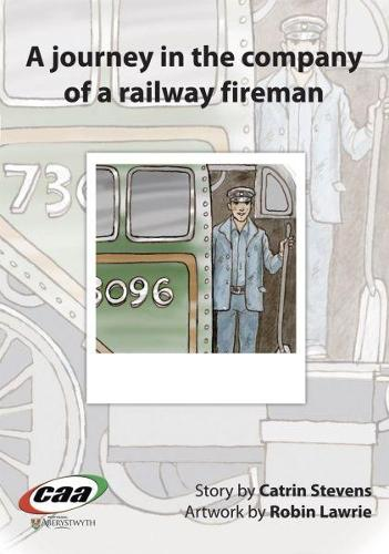 Journey in the Company Of..., A: A Journey in the Company of a Railway Fireman (Paperback)