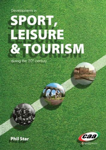 Developments in Sport, Leisure and Tourism During the 20th Century (Paperback)