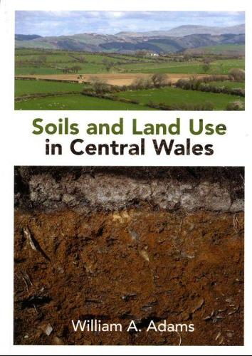 Soils and Land Use in Central Wales (Paperback)
